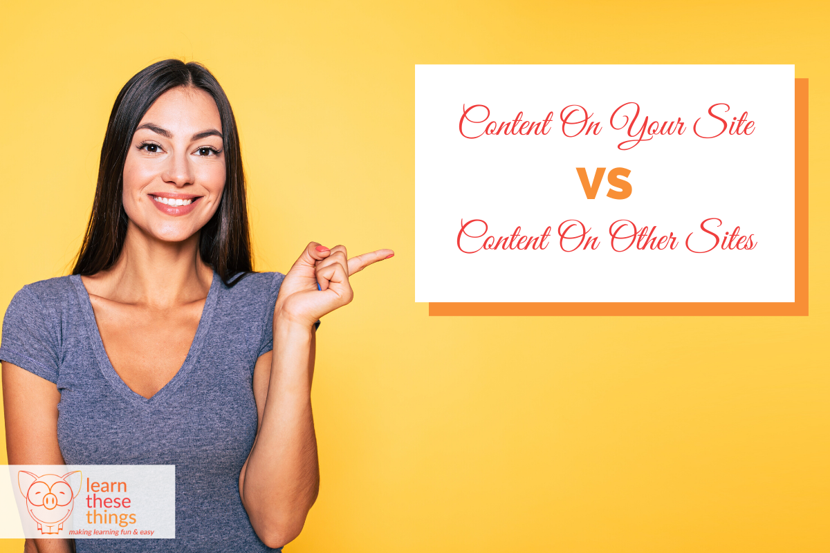 Content On Your Site vs. Content On Other Sites